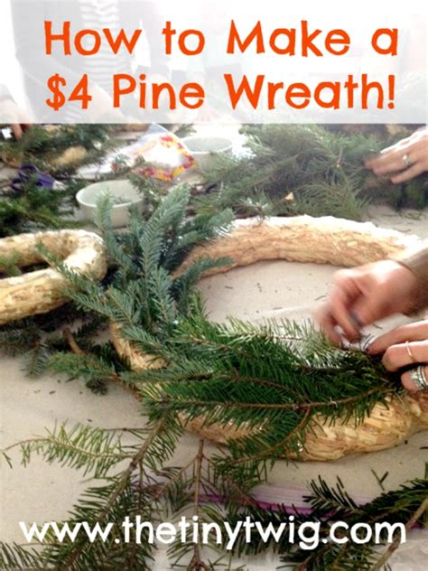 How To Make A Pine Tree Out Of Paper - how to make a cheap pine wreath tiny twig goes out on a