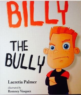 Bully For Billy by Billy The Bully By Lacretia Palmer