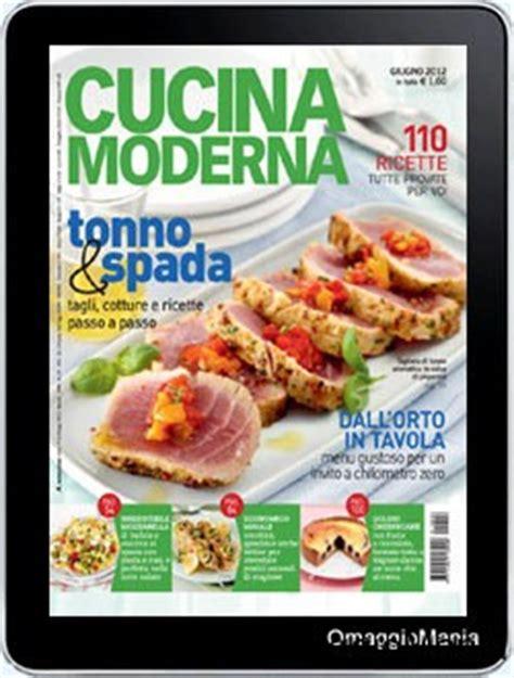 abbonamento a cucina moderna abbonamento gratuito a cucina moderna omaggiomania
