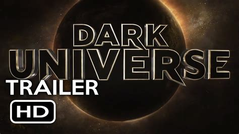 universal film 2017 dark universe monsters legacy official trailer 2017