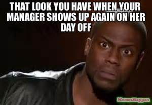 Meme Manager - that look you have when your manager shows up again on her