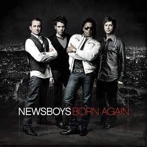 mp3s newsboys born again mp3 newsboys quot born again quot review