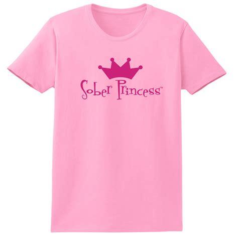 Princess Pink T Shirt sober princess pink shirt a vision for you