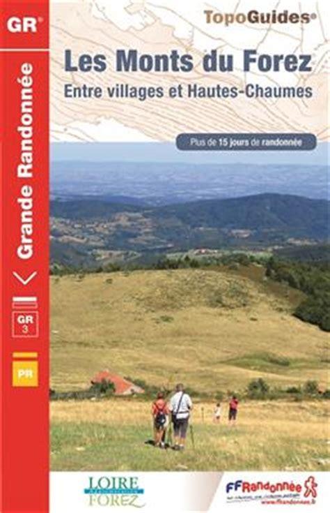 gr3 les monts du forez ffrp topo guide no 334 stanfords