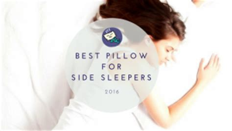 best pillow for side sleepers 2016 top 10 best pillow