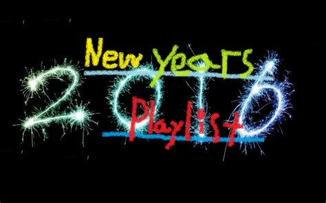 new year song playlist 2016 new years playlist with myself b g m