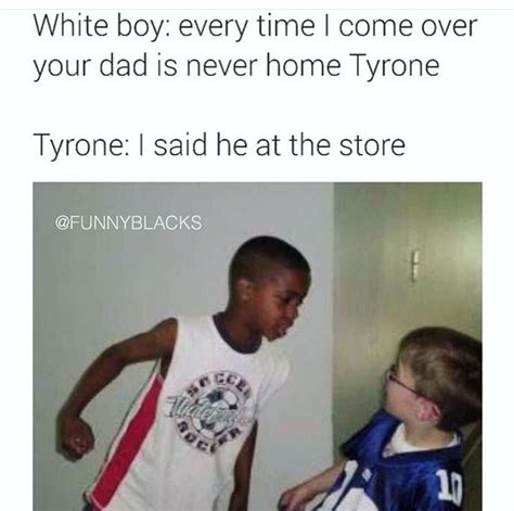Tyrone Meme - memedroid images tagged as tyrone page 1