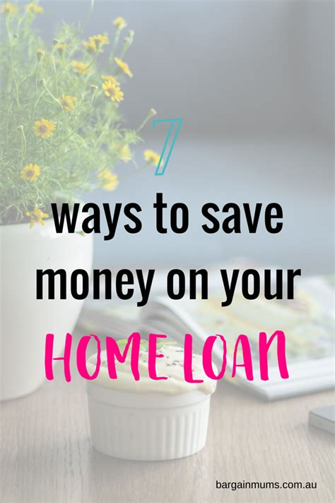 7 ways to save money 7 ways to save money on your home loan