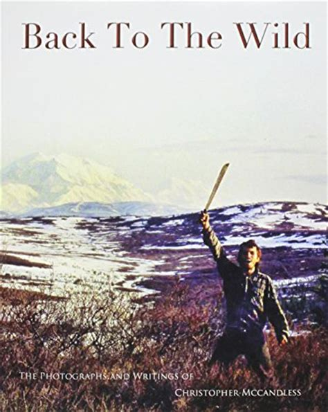 back to you wild mp3 download read online back to the wild by christopher mccandless