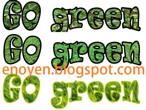 cara membuat poster go green dengan photoshop cara membuat teks efek rumput go green keren di photoshop