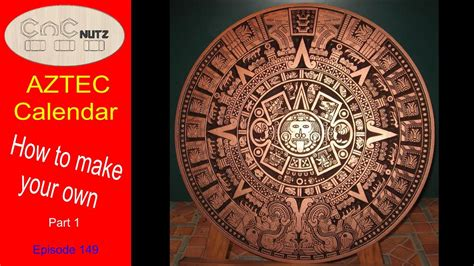 how to make an aztec calendar an aztec calendar part 1 cncnutz episode 149