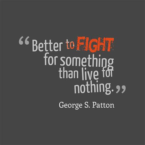 10 Phrases That Make A Better Fight by Picture George S Patton Quote About Fight Quotescover