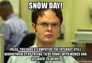 Snow Day Meme - snow day meme google search hahahaha pinterest