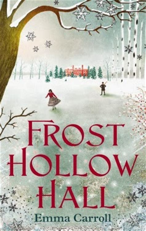 awfully big reviews frost hollow hall by emma carroll reviewed by tamsyn murray