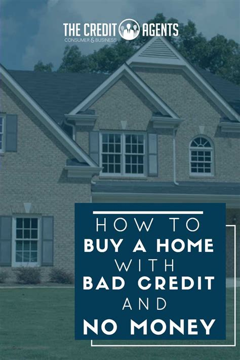 how to buy a home with bad credit and no money