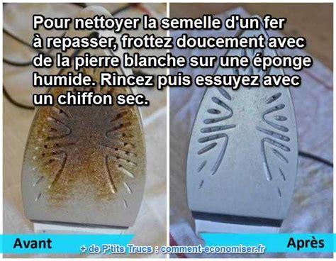 Comment Nettoyer La Semelle D Un Fer A Repasser by Le Truc 201 Cologique Pour Nettoyer La Semelle D Un Fer 224