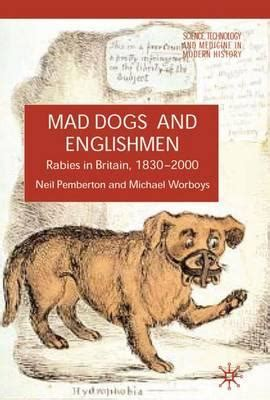 mad dogs and englishmen mad dogs and englishmen michael worboys 9780230542402