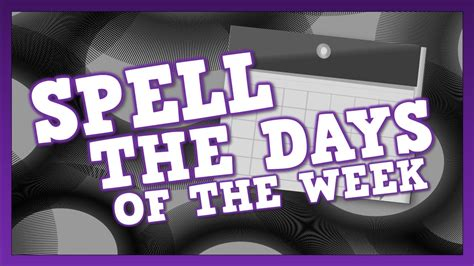 Spelling Of by Spell The Days Of The Week Song For About Spelling