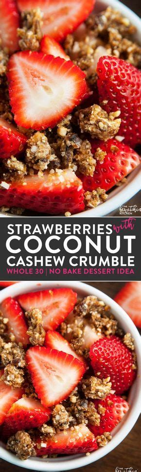 Cashew Crumble strawberries with coconut cashew crumble whole30 dessert recipe whole30 coconut and easy