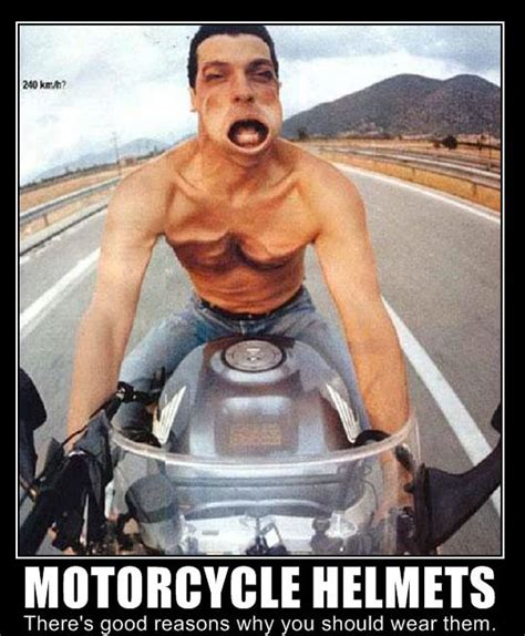 some people look silly with pubes motorcycle safety helmets save lives