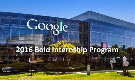 google internship 2015 scholarship positions 2015 2016 2016 google bold internship program opportunity desk