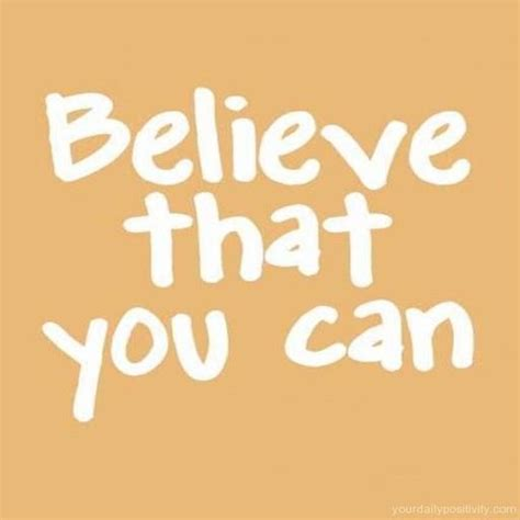 Believe That You Can quote 81 believe that you can your daily positivity