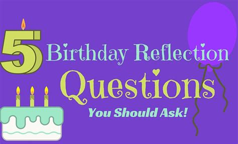 birthday reflection questions you should ask zachary fenell