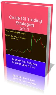 how to trade crude futures books ebitfinder crude trading futures strategies