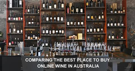 best places to buy wine comparing the best place to buy wine in australia