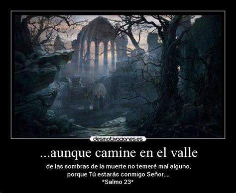 aunque camine en el valle de la muerte nada temer 233