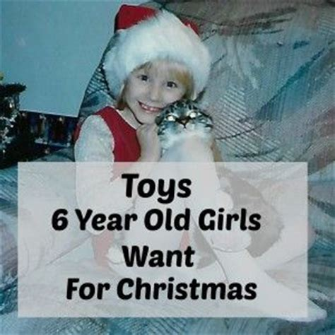 6 year old christmas ideas the 29 best images about best gifts for 6 year on seasons toys and