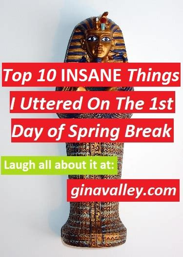 top 10 insane things that happen in obsessed top 10 insane things i uttered on the 1st day of spring