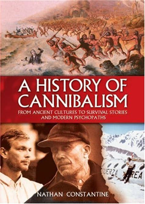 cannibalism a perfectly history books a history of cannibalism from ancient cultures to