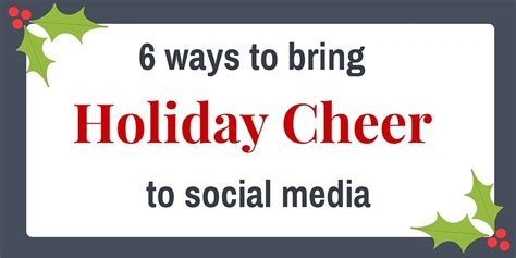 6 ways to bring holiday cheer to your social media awg