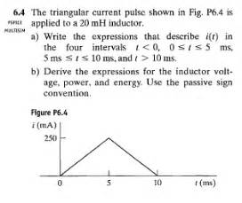 the current in a 20 mh inductor is known to be the triangular current pulse shown in fig p6 4 is chegg
