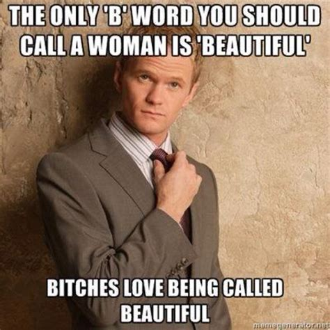 Memes About Bitches - only the b word you should call woman is beautiful meme