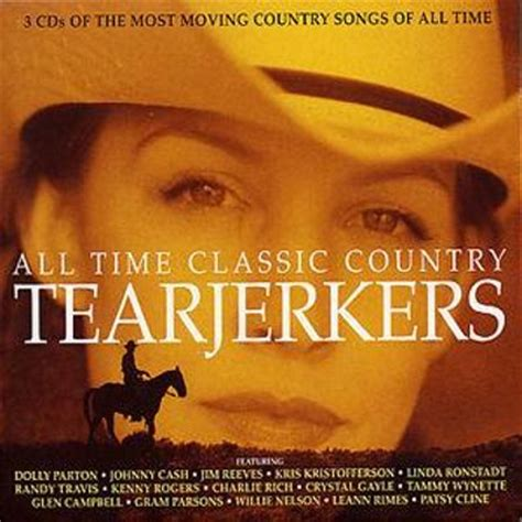 all time classic country tearjerkers various artists
