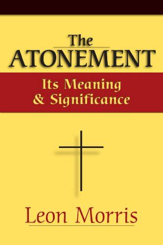 libro atonement libro the atonement it s meaning and significance di leon morris