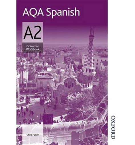 aqa spanish as grammar aqa a2 spanish grammar workbook fuller 9781408520161