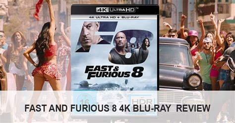 fast and furious 8 quiz quot fast and furious 8 quot 4k blu ray review test 4k filme