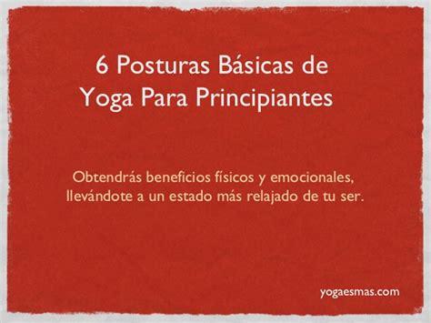 tutorial de yoga para principiantes 6 posturas b 225 sicas de yoga para principiantes