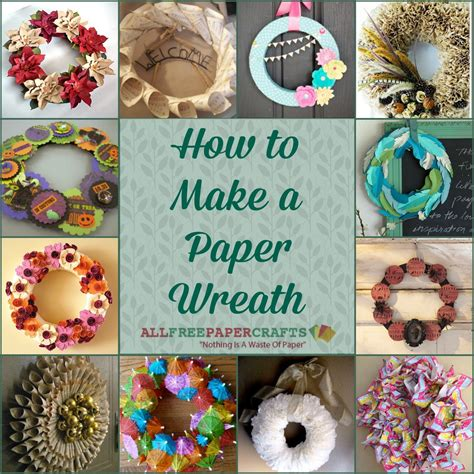 How To Make A Wreath With Paper - how to make a paper wreath 12 diy door wreaths