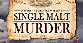 distilled whisky business mysteries books any book single malt murder a whiskey business mystery