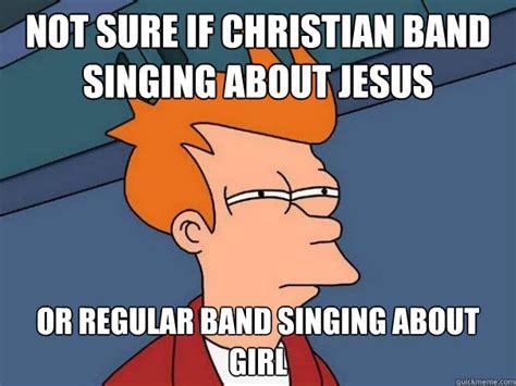 Singing Meme - not sure if christian band singing about jesus or regular