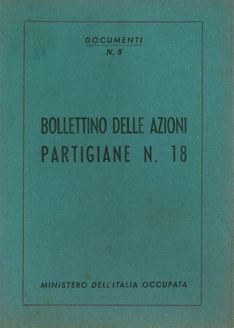 bollettino d italia bollettino delle azioni partigiane n 18 aa vv storia