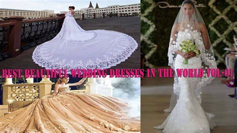 Best Beautiful Wedding Dresses in The World Vol 1   YouTube
