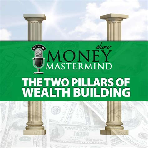the power of investing strategies of building wealth books mms076 the two pillars of wealth building money