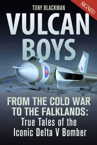 vulcan 607 a true aviation classic books vulcan boys signed by tony blackman grub publishing