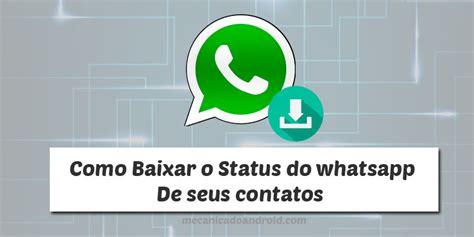 tutorial baixar whatsapp android como salvar status do whatsapp de outra pessoa videos