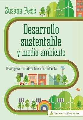 libros de ecologia y medio ambiente pdf gratis desarrollo sustentable y medio ambiente por pesis susana 9789871853168 c 250 spide com